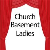 The Original Church Basement Ladies